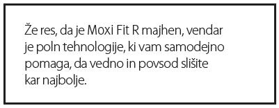 Moxi Fit R - majhen a poln tehnologije