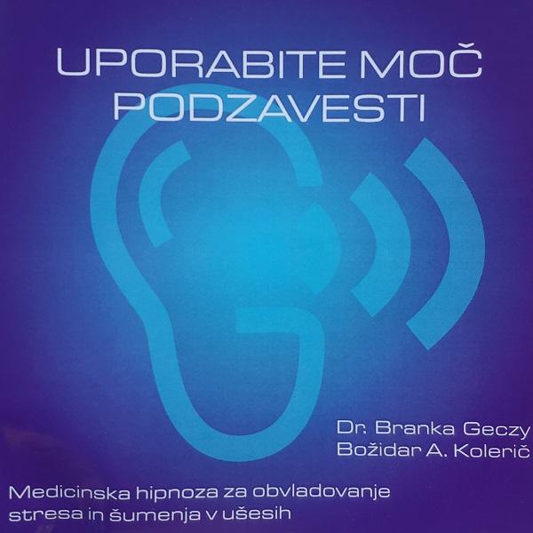 Uporabite-moc-podzavesti-dr.-Branka-Geczy-Medicinska-hipnoza-za-obvladovanje-stresa-in sumenja-v-usesih-tinitus